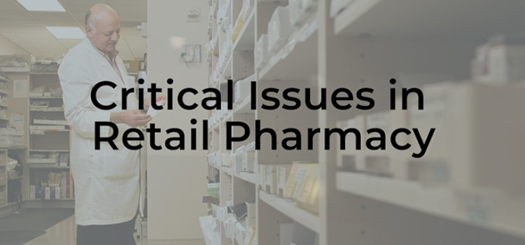Critical issues in retail pharmacy